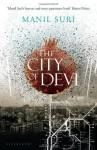 The City of Devi. by Manil Suri - Manil Suri