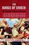 The Books of Enoch: A Complete Volume Containing 1 Enoch (The Ethiopic Book of Enoch), 2 Enoch (The Slavonic Secrets of Enoch), 3 Enoch (The Hebrew Book of Enoch) - Joseph B. Lumpkin