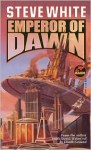 Emperor of Dawn - Steve White