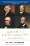 America's First Dynasty : The Adamses, 1735-1918 - Richard Brookhiser