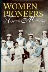 Women Pioneers in Texas Medicine - Elizabeth Silverthorne, Geneva Fulgham