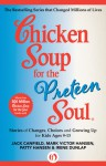 Chicken Soup for the Preteen Soul: Stories of Changes, Choices and Growing Up for Kids Ages 9�13 - Jack Canfield, Mark Victor Hansen, Patty Hansen, Irene Dunlap
