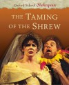 The Taming of the Shrew (Oxford School Shakespeare Series) - Roma Gill, William Shakespeare