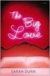 The Big Love - Sarah Dunn