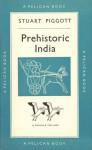 Prehistoric India - Stuart Piggott
