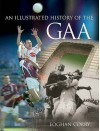 An Illustrated History of the Gaa - Eoghan Corry