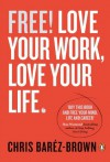 FREE: Love Your Work, Love Your Life - Chris Barez-Brown
