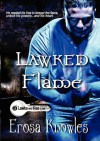 Lawked Flame - Erosa Knowles