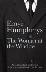 The Woman at the Window - Emyr Humphreys