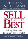 Sell Like the Best: Meeting Your Goal Is Easier Than It Looks! - Stephan Schiffman