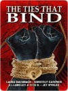 The Ties That Bind - Laura Baumbach, Kimberly Gardner, J.L. Langley, Jet Mykles