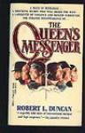 The Queen's Messenger - Robert Lipscomb Duncan
