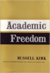 Academic Freedom: An Essay in Definition - Russell Kirk