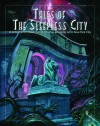 Tales of the Sleepless City - Scott David Aniolowski, Daniel Harms, Mikael Hedberg, Charles Michael Hurst, Tom Lynch, Oscar Rios, Brian M. Sammons