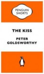 The Kiss - Peter Goldsworthy