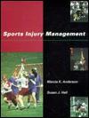 Sports Injury Management - Marcia K. Anderson, Susan J. Hall