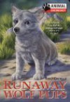 Runaway Wolf Pups - Emily Costello, Larry Day