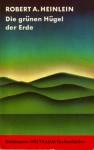 Die grünen Hügel der Erde - Robert A. Heinlein