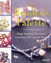 The Beaders Palette: Rings, Necklaces, Bracelets, Ensembles, Earrings and Straps - Ondori