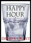 Happy Hour - David S. Grant