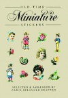 Old-Time Miniature Stickers: 78 Pressure-Sensitive Designs - Carol Belanger-Grafton