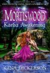 Kaelia Awakening (Mortiswood Tales #1) - Gina Dickerson