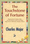 The Touchstone of Fortune - Charles Major