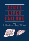 Acute Liver Failure - William M. Lee