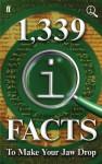 1,339 QI Facts To Make Your Jaw Drop - John Lloyd, John Mitchinson