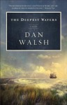 The Deepest Waters - Dan Walsh