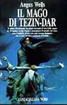 Il mago di Tezin-Dar - Angus Wells, Alex Voglino
