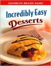Incredibly Easy Desserts (Favorite Brand Name Series) - Publications International Ltd.