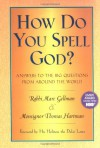 How Do You Spell God?: Answers to the Big Questions from Around the World - Marc Gellman, Thomas Hartman