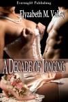 A Decade of Longing - Elyzabeth M. VaLey