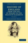 History of England from the Fall of Wolsey to the Death of Elizabeth - Volume 3 - J.A. Froude