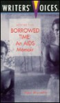 Selected From Borrowed Time: An Aids Memoir (Writers' Voices Series) - Paul Monette