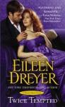 Twice Tempted - Eileen Dreyer