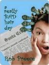 A Really Bad Hair Day - Rob Preece