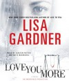 Love You More - Lisa Gardner, Kirsten Potter, Katie MacNichol