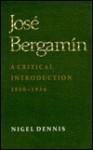 Jose Bergamin: A Critical Introduction, 1920-1936 - Nigel Forbes Dennis