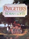 Pargeters: An Historical Novel of Seventeenth-Century England - Norah Lofts