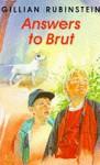 Answers to Brut - Gillian Rubinstein
