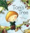 Tom's Tree - Gillian Shields, Gemma Raynor