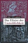 Das Elixier der Unsterblichkeit: Roman (German Edition) - Gabi Gleichmann, Kerstin Hartmann, Wolfgang Butt