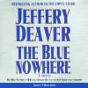 The Blue Nowhere (Audio) - William Dufris, Jeffery Deaver
