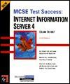 MCSE Test Success: Internet Information Server 4 Exam 70-087 - Lisa Donald