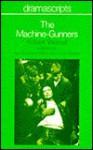 The Machine-gunners (Dramascripts) - Pat Saunders- White, Chris Waters, Robert Westall