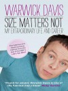 Size Matters Not: The Extraordinary Life & Career of Warwick Davis - Warwick Davis, George Lucas