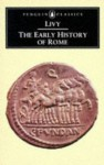 The Early History of Rome: Books I-V of the History of Rome from its Foundation (Penguin Classics) (Bks. 1-5) - Titus Livy, Aubrey de Sélincourt, Robert M. Ogilvie