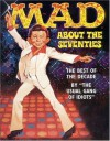Mad About the Seventies: The Best of the Decade - MAD Magazine, The Usual Gang of Idiots